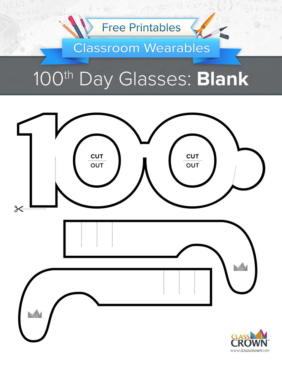100Th Day Of School Glasses: Blank - Wearables | Classcrown - 100Th Day Of School Printable Glasses Free