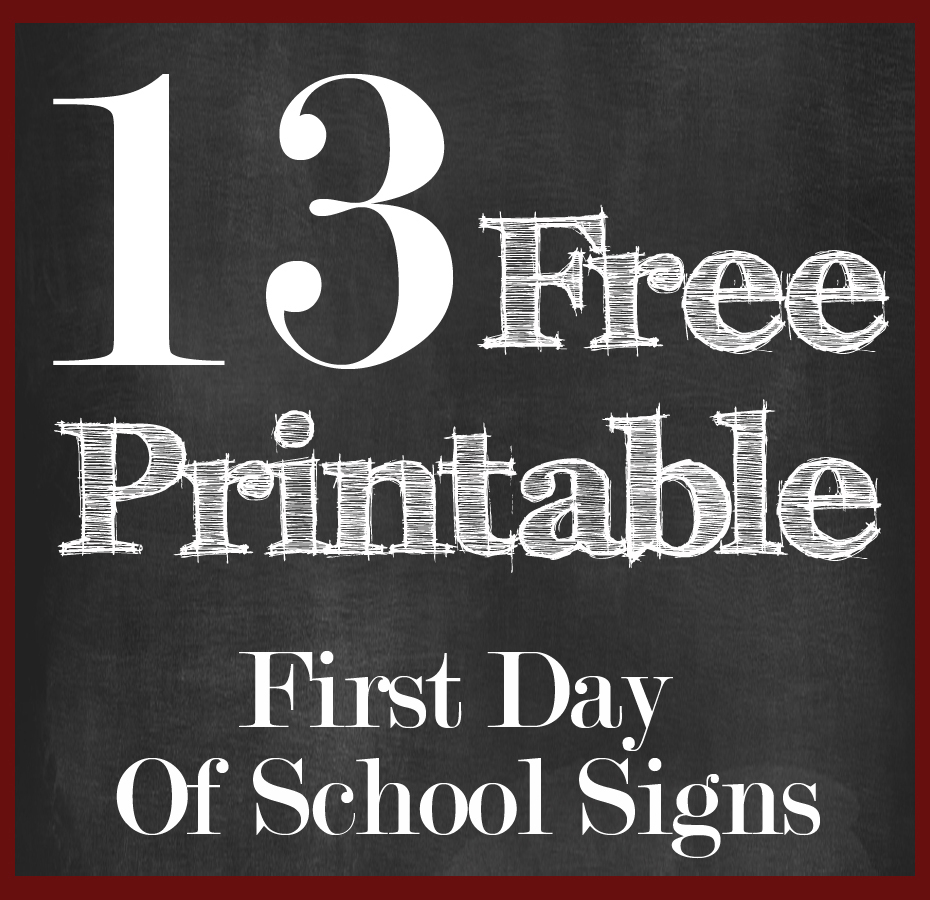 13 Free First Day Of School Printable Signs | 13 Free First Day Of - First Day Of School Printable Free
