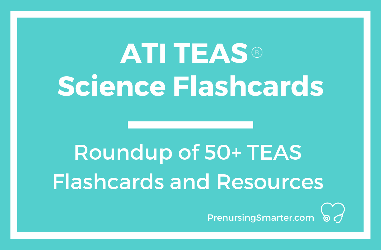 Ati Teas Science Flashcards   Prenursing Smarter - Free Printable Teas Test Study Guide