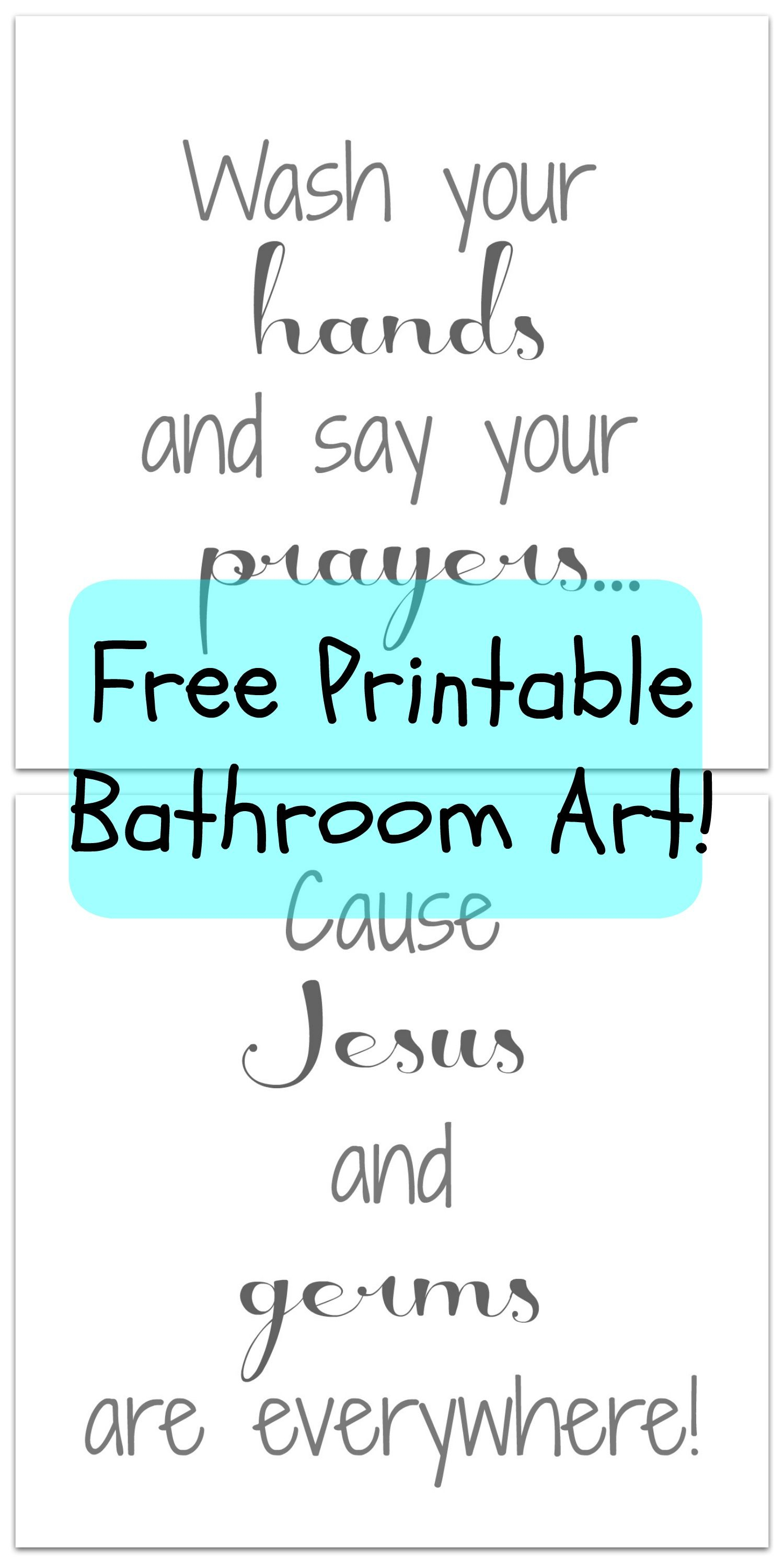 """Bathroom Printable: How Cute Is This Saying!? I Love It. """"wash Your - Wash Your Hands And Say Your Prayers Free Printable"""