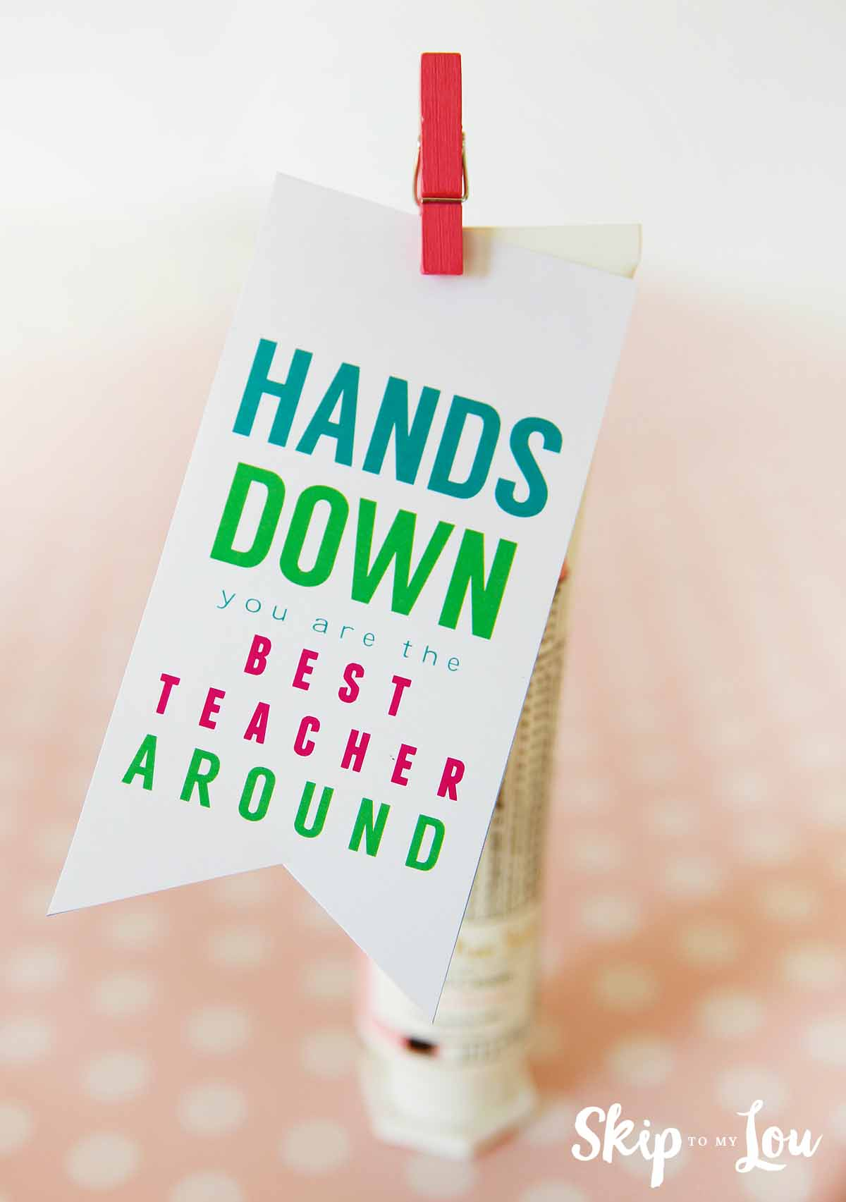 Best Teacher Hands Down Teacher Gift | Skip To My Lou - Hands Down You Re The Best Teacher Around Free Printable