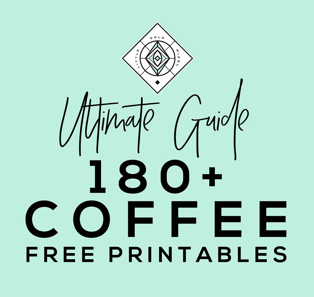 Coffee Free Printables: 180+ Ultimate Guide • Little Gold Pixel - Free Printable Coffee Bar Signs