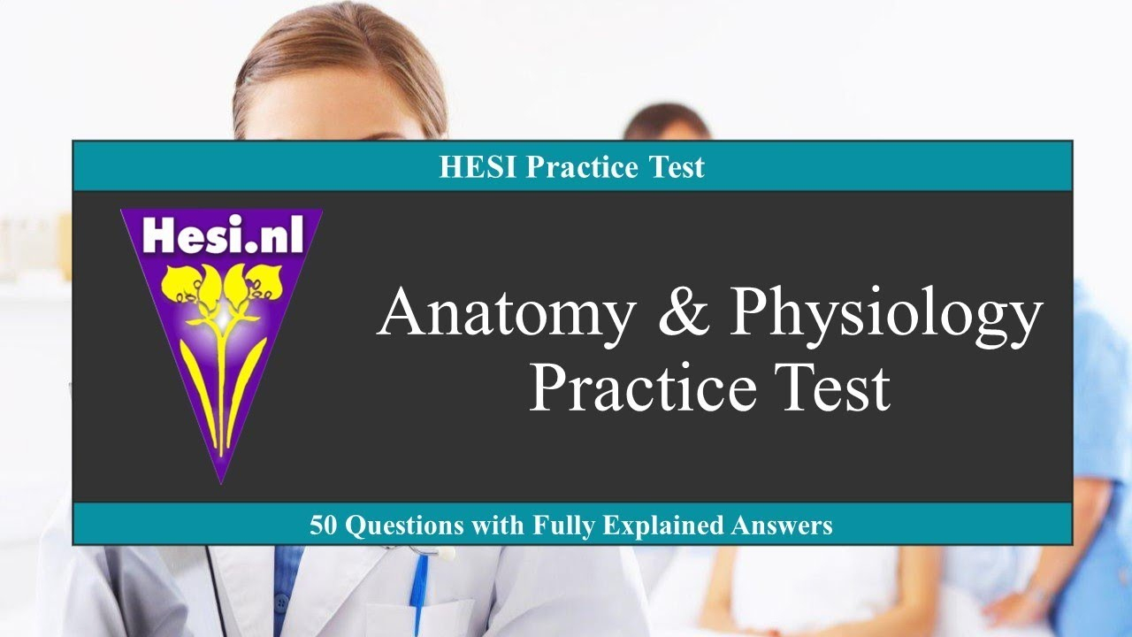 Hesi A2 Anatomy And Physiology Practice Test For Written Exams - Youtube - Free Printable Hesi Study Guide