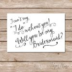 Will You Be My Bridesmaid Cards/ I Can't Say I Do Without | Etsy   I Can T Say I Do Without You Free Printable