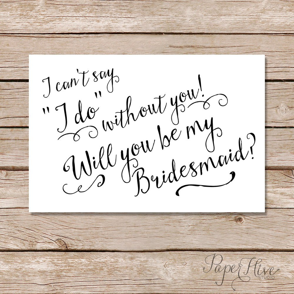 Will You Be My Bridesmaid Cards/ I Can't Say I Do Without | Etsy - I Can T Say I Do Without You Free Printable
